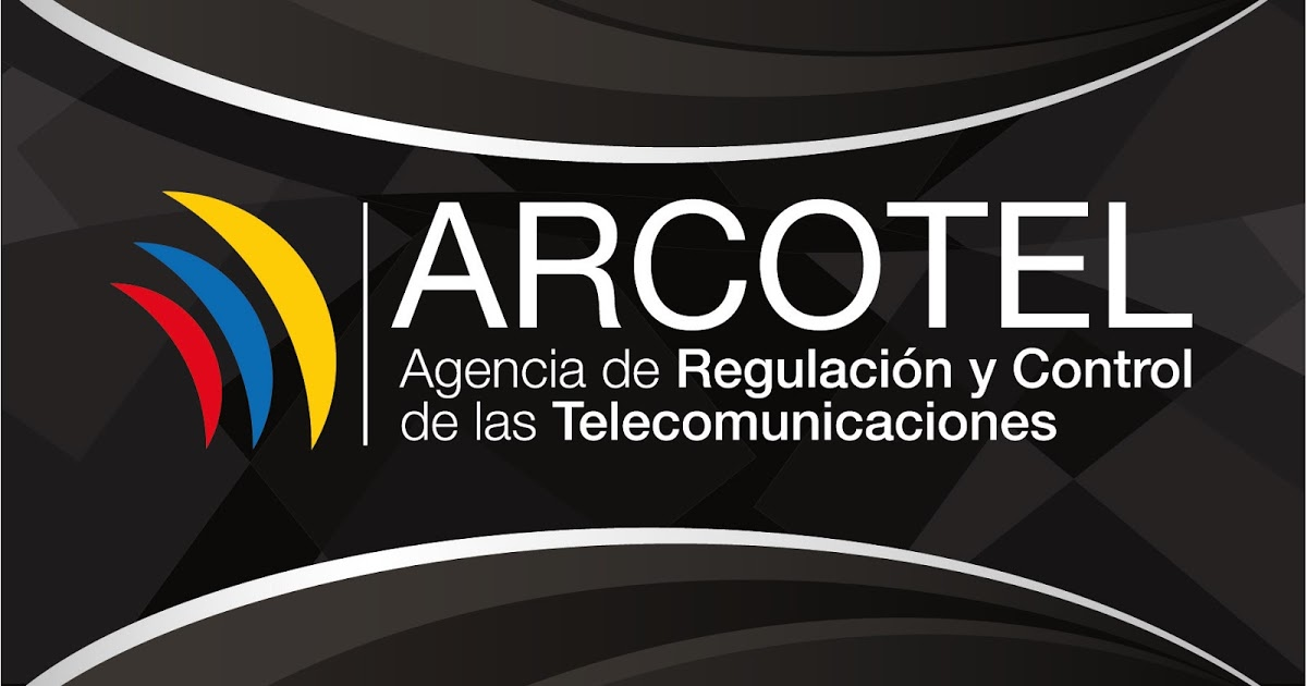 Agencia de Regulación y Control de las Telecomunicaciones (ARCOTEL)